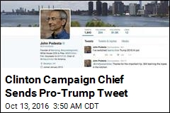 Clinton Campaign Chief Sends Pro-Trump Tweet