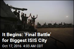 It Begins: 'Final Battle' for Biggest ISIS City