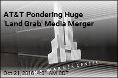 AT&T Pondering Huge 'Land Grab' Media Merger
