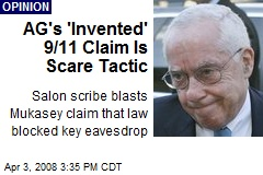 AG's 'Invented' 9/11 Claim Is Scare Tactic