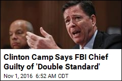 Clinton Camp Says FBI Chief Guilty of 'Double Standard'