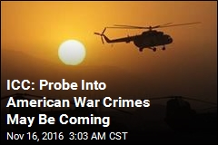 ICC: Probe Into American War Crimes May Be Coming