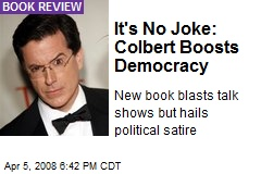It's No Joke: Colbert Boosts Democracy