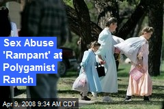 Sex Abuse 'Rampant' at Polygamist Ranch