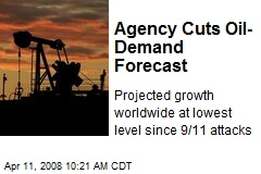 Agency Cuts Oil-Demand Forecast