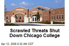 Scrawled Threats Shut Down Chicago College