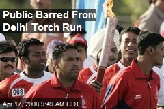 Public Barred From Delhi Torch Run