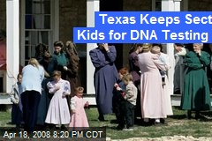 Texas Keeps Sect Kids for DNA Testing