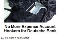 No More Expense-Account Hookers for Deutsche Bank