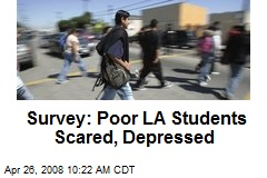 Survey: Poor LA Students Scared, Depressed