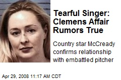 Tearful Singer: Clemens Affair Rumors True
