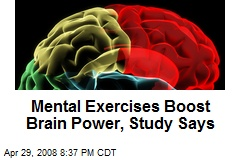 Mental Exercises Boost Brain Power, Study Says
