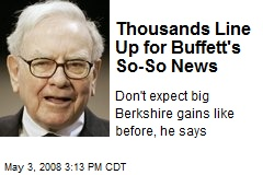 Thousands Line Up for Buffett's So-So News