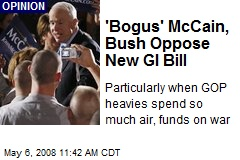 'Bogus' McCain, Bush Oppose New GI Bill
