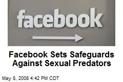 Facebook Sets Safeguards Against Sexual Predators