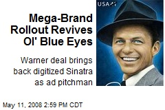 Mega-Brand Rollout Revives Ol' Blue Eyes