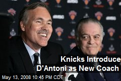 Knicks Introduce D&#39;Antoni as New Coach