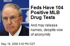 Feds Have 104 Positive MLB Drug Tests