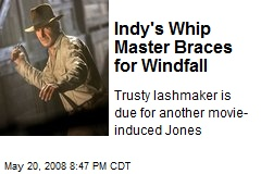 Indy&#39;s Whip Master Braces for Windfall