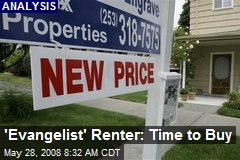 'Evangelist' Renter: Time to Buy