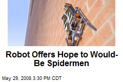 Robot Offers Hope to Would-Be Spidermen