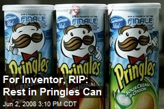 For Inventor, RIP: Rest in Pringles Can