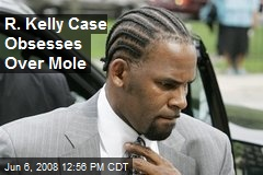 R. Kelly Case Obsesses Over Mole