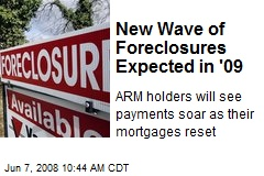 New Wave of Foreclosures Expected in '09