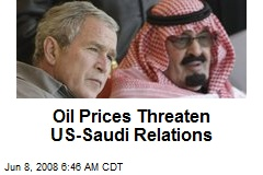 Oil Prices Threaten US-Saudi Relations
