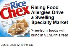 Rising Food Allergies Drive a Swelling Specialty Market