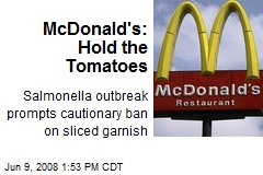 McDonald's: Hold the Tomatoes