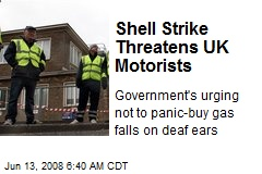 Shell Strike Threatens UK Motorists