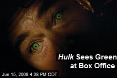 Hulk Sees Green at Box Office