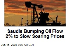 Saudis Bumping Oil Flow 2% to Slow Soaring Prices