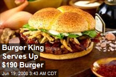 Burger King Serves Up $190 Burger