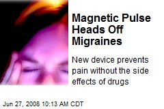 Magnetic Pulse Heads Off Migraines