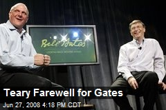 Teary Farewell for Gates