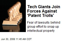Tech Giants Join Forces Against 'Patent Trolls'