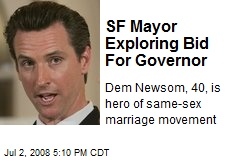 SF Mayor Exploring Bid For Governor