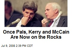 Once Pals, Kerry and McCain Are Now on the Rocks