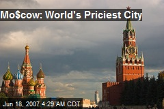 Mo$cow: World&#39;s Priciest City