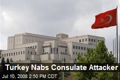 Turkey Nabs Consulate Attacker