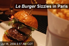 Le Burger Sizzles in Paris