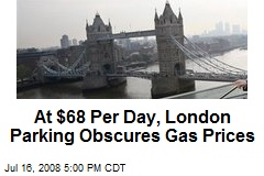 At $68 Per Day, London Parking Obscures Gas Prices
