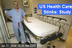 US Health Care Stinks: Study