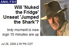 Will &#39;Nuked the Fridge&#39; Unseat &#39;Jumped the Shark&#39;?
