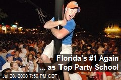 Florida's #1 Again ... as Top Party School