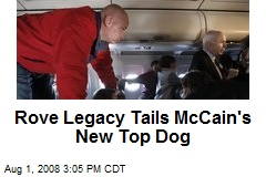 Rove Legacy Tails McCain's New Top Dog