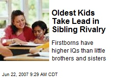 Oldest Kids Take Lead in Sibling Rivalry