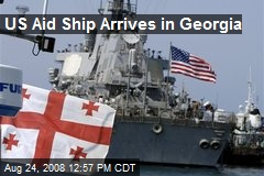 US Aid Ship Arrives in Georgia
